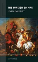 The Turkish Empire - Lord Eversley