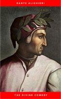 The Divine Comedy of Dante Alighieri: Hell, Purgatory, Paradise - Dante Alighieri
