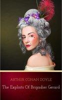 The Exploits of Brigadier Gerard - Arthur Conan Doyle