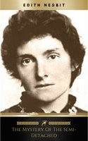 The Mystery of the Semi-Detached - Edith Nesbit