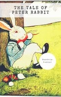 The Tale of Peter Rabbit (Classic Tales by Beatrix Potter) - Beatrix Potter