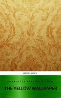 The Yellow Wallpaper and Other Stories - Charlotte Perkins Gilman, ABCD Classics