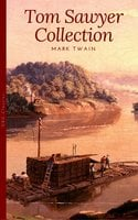 Tom Sawyer Collection - All Four Books - Mark Twain