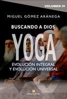 Buscando a Dios Yoga - Miguel Gómez Aránega