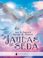 Jaulas de seda - Iria G. Parente, Selene M. Pascual