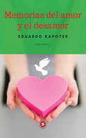 Memorias del amor y el desamor - Eduardo Kapoter