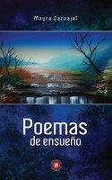 Poemas de ensueño - Mayra Carvajal