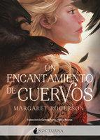 Un encantamiento de cuervos - Margaret Rogerson