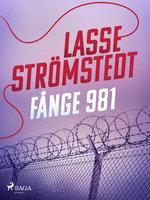 Fånge 981 - Lasse Strömstedt