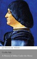 A History of Milan Under the Sforza - Cecilia Ady