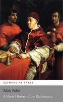 A Short History of the Renaissance - Edith Sichel