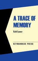 A Trace of Memory - Keith Laumer