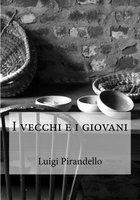 I vecchi e i giovani - Luigi Pirandello