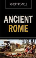 Ancient Rome - Robert Pennell