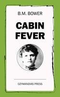 Cabin Fever - B.M. Bower