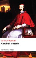 Cardinal Mazarin - Arthur Hassall