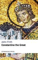 Constantine the Great - John Firth