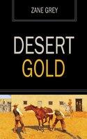 Desert Gold - Zane Grey