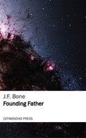 Founding Father - J. F. Bone