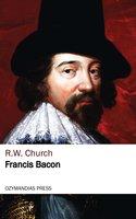 Francis Bacon - R.W. Church