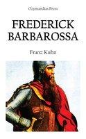 Frederick Barbarossa - Franz Kuhn