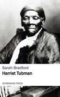 Harriet Tubman - Sarah Bradford
