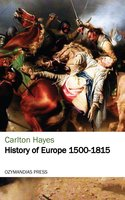 History of Europe 1500-1815 - Carlton Hayes