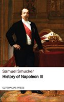 History of Napoleon the Third - Samuel Smucker
