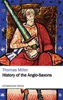 History of the Anglo-Saxons - Thomas Miller