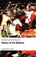 History of the Balkans - Ferdinand Schevill