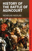 History of the Battle of Agincourt - Nicholas Nicolas