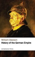 History of the German Empire - William Dawson