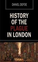 History of the Plague of London - Daniel Defoe