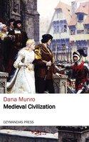 Medieval Civilization - Dana Munro
