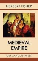 Medieval Empire - Herbert Fisher