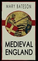 Medieval England - Mary Bateson