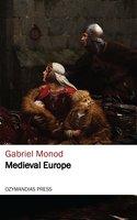 Medieval Europe - Gabriel Monod
