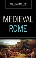 Medieval Rome - William Miller