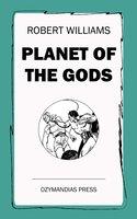 Planet of the Gods - Robert Williams