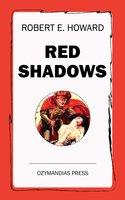 Red Shadows - Robert E. Howard