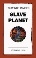 Slave Planet - Laurence Janifer