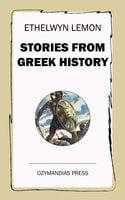 Stories from Greek History - Ethelwyn Lemon