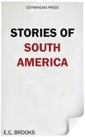 Stories of South America - E. C. Brooks