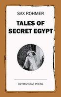 Tales of Secret Egypt - Sax Rohmer