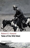 Tales of the Wild West - Robert E. Howard