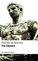 The Caesars - Thomas de Quincey