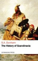 The History of Scandinavia - S. A. Dunham