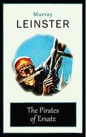 The Pirates of Ersatz - Murray Leinster