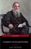 The Complete Novels of Leo Tolstoy in One Premium Edition - Leo Tolstoy