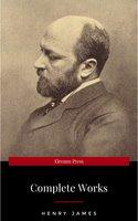 Henry James: The Complete Works - Henry James